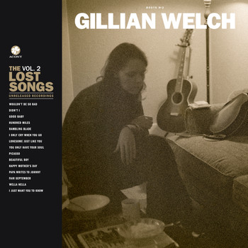 Gillian Welch - Boots No. 2: The Lost Songs, Vol. 2
