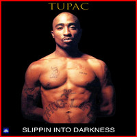 2Pac - Slippin' Into Darkness (Explicit)