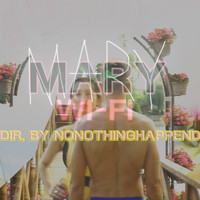 Mary - Wi-Fi (Explicit)