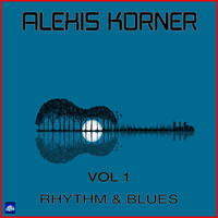 Alexis Korner - Rhythm & Blues Vol.1