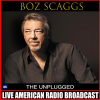 Boz Scaggs - The Unplugged (Live)