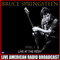Bruce Springsteen - Live At The Roxy Vol 1 (Live)