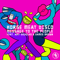 Horse Meat Disco - Message To The People (feat. Amy Douglas & Dames Brown)