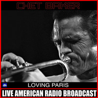 Chet Baker - Loving Paris (Live)