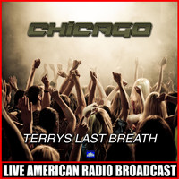 Chicago - Terrys Last Breath (Live)