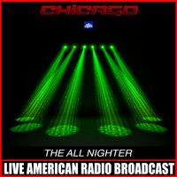 Chicago - The All Nighter (Live)