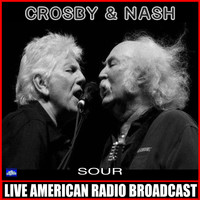 Crosby & Nash - Sour (Live)