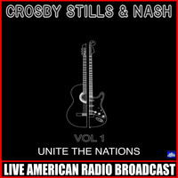 Crosby, Stills & Nash - Unite The Nations Vol 1 (Live)