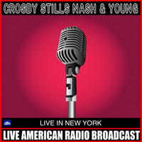 Crosby, Stills, Nash & Young - Live At New York (Live)