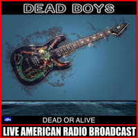 Dead Boys - Dead Of Alive (Live)