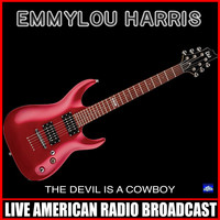 Emmylou Harris - The Devil Is A Cowboy (Live)