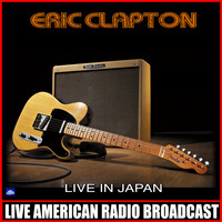 Eric Clapton - Live In Japan (Live)