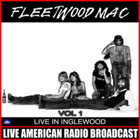 Fleetwood Mac - Live In Inglewood Vol 1 (Live)