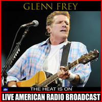 Glenn Frey - The Heat is On (Live)