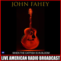 John Fahey - When The Catfish Is In Bloom (Live)