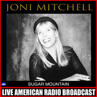 Joni Mitchell - Sugar Mountain (Live)