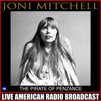 Joni Mitchell - The Pirate Of Penzance (Live)