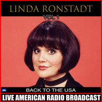 Linda Ronstadt - Back In The USA Vol. 1 (Live)