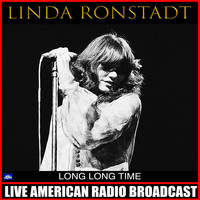 Linda Ronstadt - Long Long Time (Live)