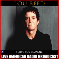 Lou Reed - I Love You Suzanne (Live)
