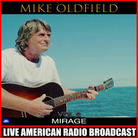 Mike Oldfield - Mirage Vol. 2 (Live)
