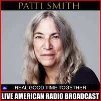 Patti Smith - Real Good Time Together (Live)