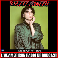 Patti Smith - Time Is On My Side (Live)