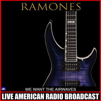 Ramones - We Want The Airwaves (Live)