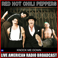 Red Hot Chili Peppers - Knock Me Down (Live)