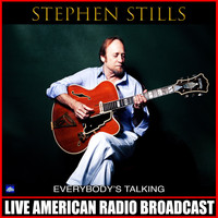 Stephen Stills - Everybody's Talking (Live)