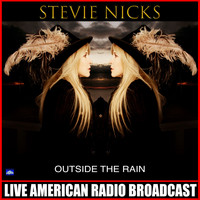 Stevie Nicks - Outside the Rain (Live)