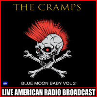 The Cramps - Blue Moon Baby Vol. 2 (Live)