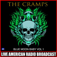 The Cramps - Blue Moon Baby Vol. 1 (Live)