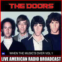 The Doors - When The Music's Over Vol. 1 (Live)