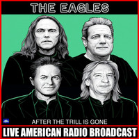 The Eagles - After The Trill Is Gone (Live)