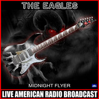 The Eagles - Midnight Flyer (Live)