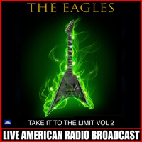 The Eagles - Take it to the Limit Vol. 2 (Live)