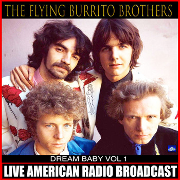 The Flying Burrito Brothers - Dream Baby Vol. 1 (Live)
