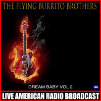 The Flying Burrito Brothers - Dream Baby Vol. 2 (Live)