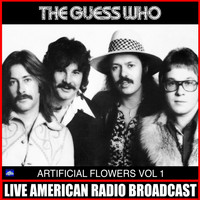 The Guess Who - Artificial Flowes Vol. 1 (Live)
