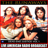 The Runaways - Dead End Justice Vol. 1 (Live)