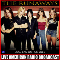 The Runaways - Dead End Justice Vol. 2 (Live)