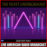The Velvet Underground - Sister Ray (Live)