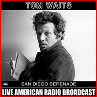 Tom Waits - San Diego Serenade (Live)