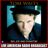 Tom Waits - Big Joe and Phantom (Live)