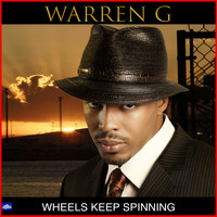 Warren G - Wheels Keep Spinning (Explicit)