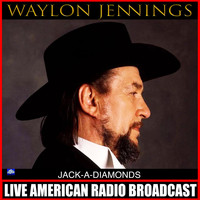Waylon Jennings - Jack-A-Diamonds (Live)