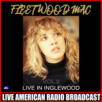 Fleetwood Mac - Live In Inglewood Vol 2
