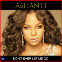 Ashanti - Don't Ever Let Me Go