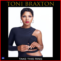 Toni Braxton - Take This Ring